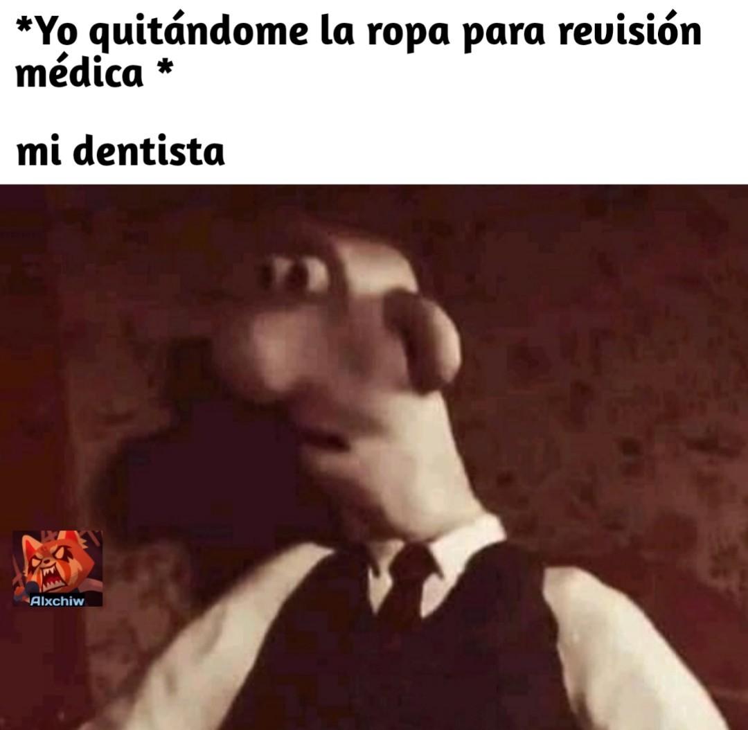 Ayuda esto no es un meme y tampoco es un dentista, es mi tio