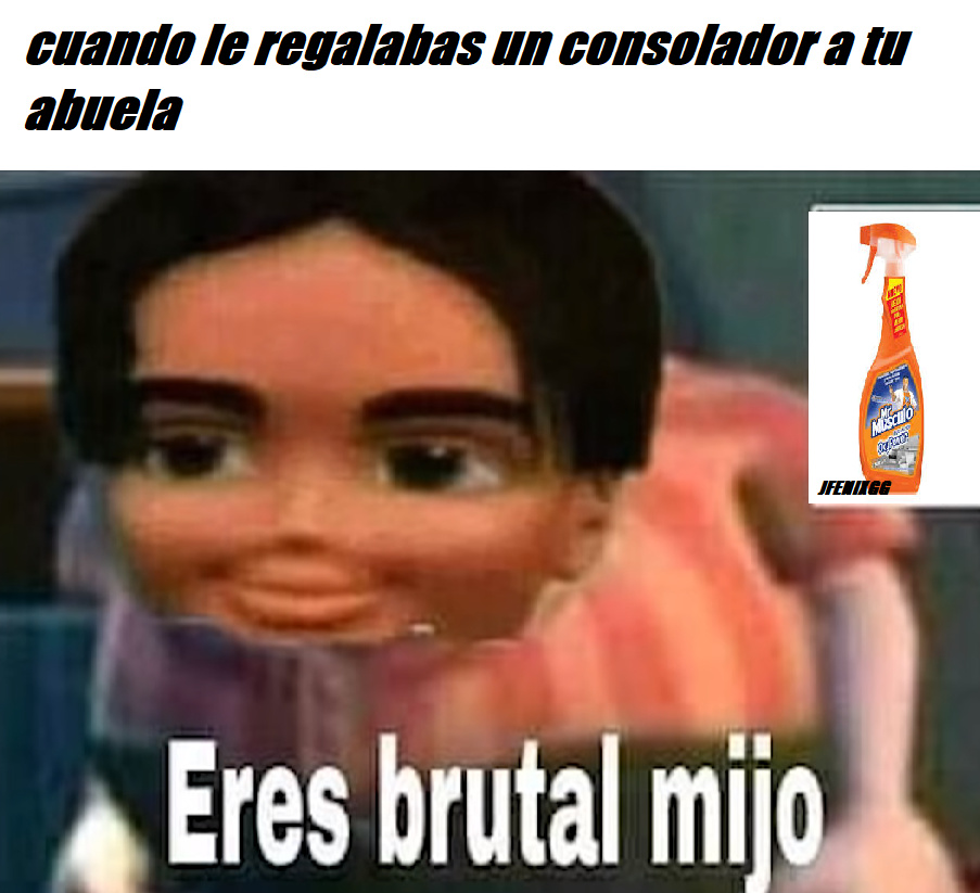 BRUTALMENTE ASQUEROSOOOOOOOOOO - meme