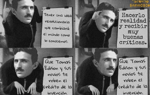 "Nicola Tesla Va ""The world"" (Spoiler: El pierde) - meme"