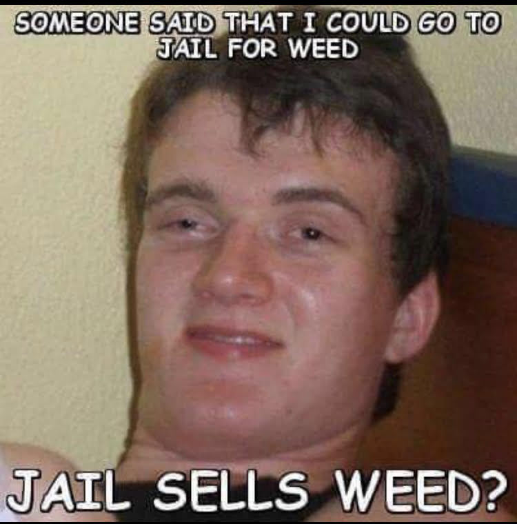 JAIL SELLS WEED?? - meme