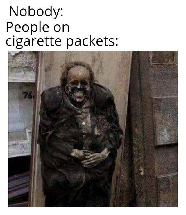 nadie:gente en el empaque de los cigarrillos - meme