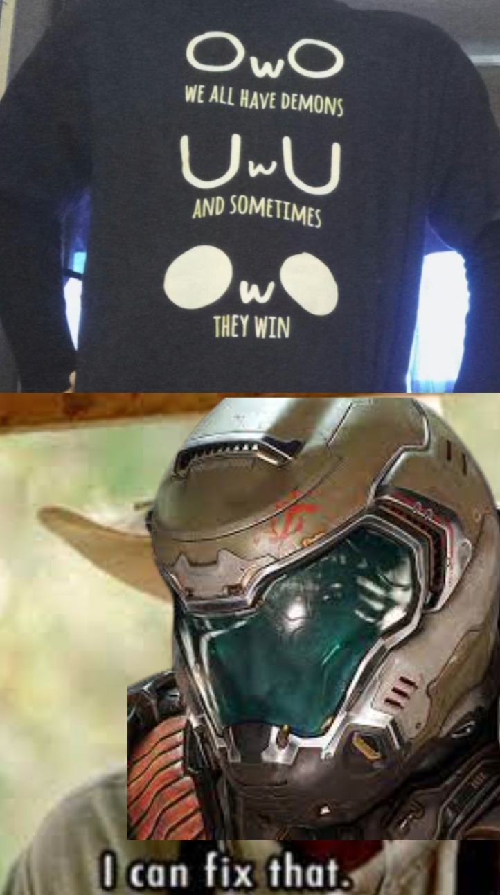 Doom guy can help you guy fight your demons . . . he's also in smash now so LEZ GO - meme