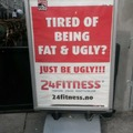 Fat and ugly