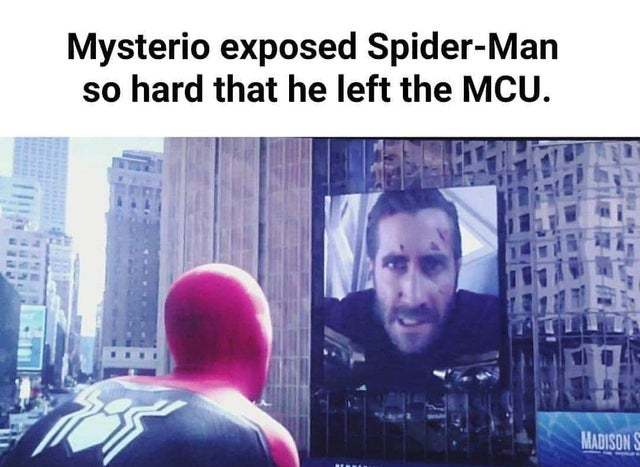 Mysterio exposed Spider-Man so hard that he left the MCU - meme
