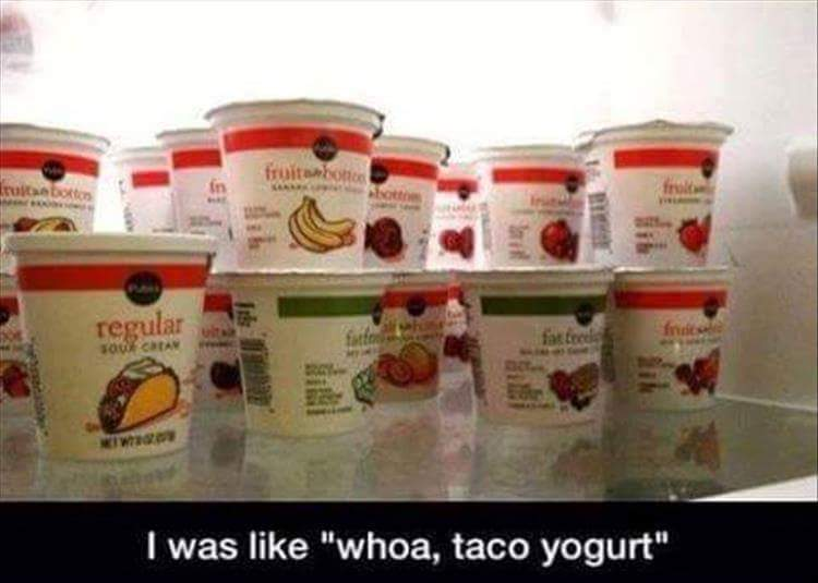 Taco yogurt sounds nice - meme