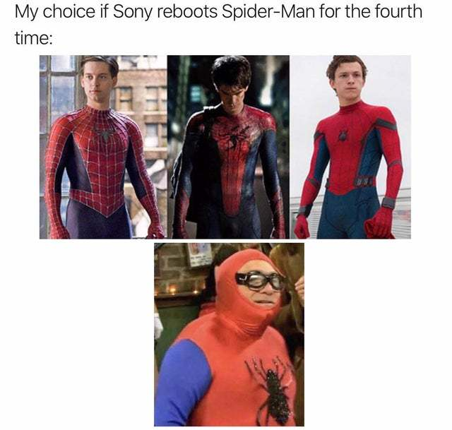 My choice if Sony reboots Spider-man for the fourth time - meme