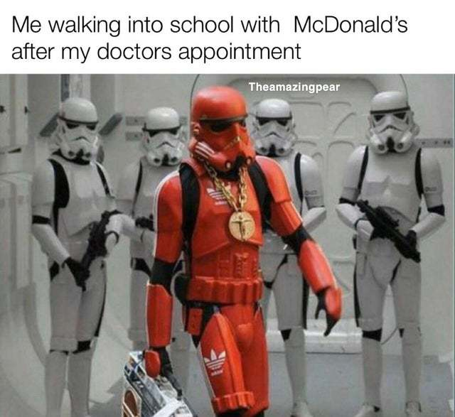 Me walking into school with McDonald's after my doctors appointment - meme