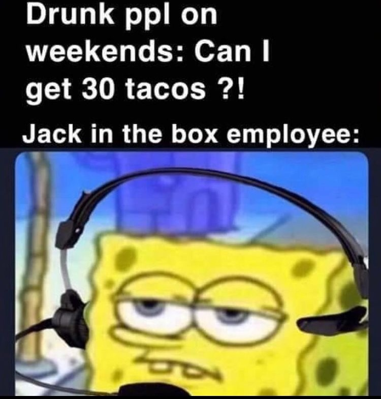 unpopular opinion but I like their tacos - meme