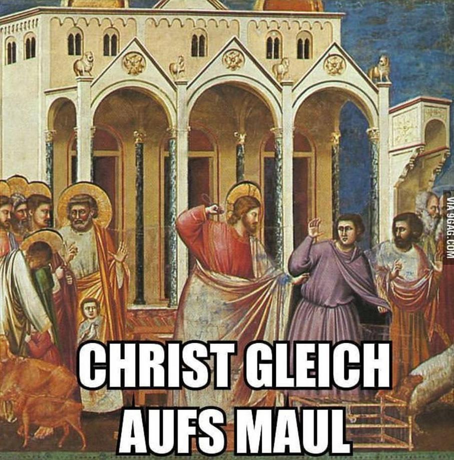 Christ gleich aufs Maul - meme