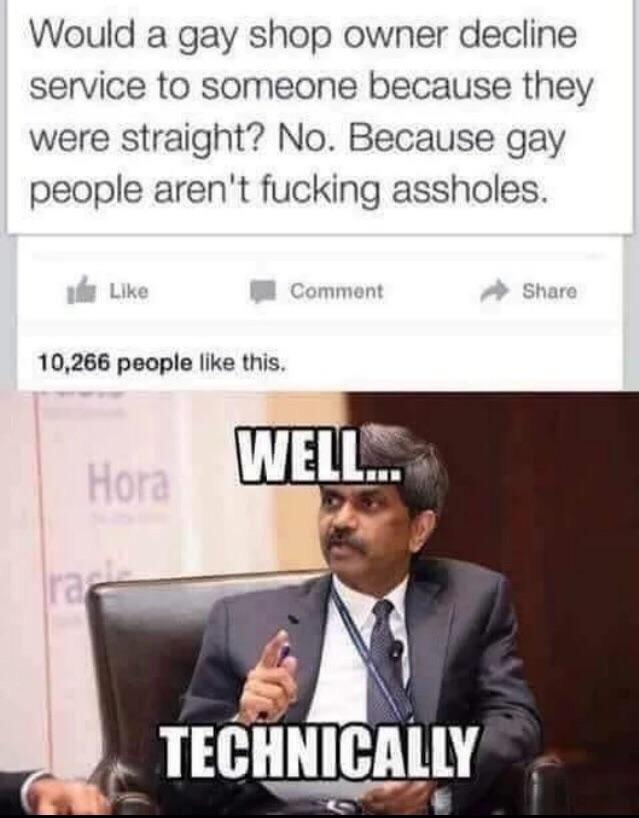 Gay people aren't fucking assholes - meme