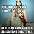 I hit and I'm a strong woman..