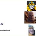 Thanos y sus adaptaciones (me quedo con la de Netflix)