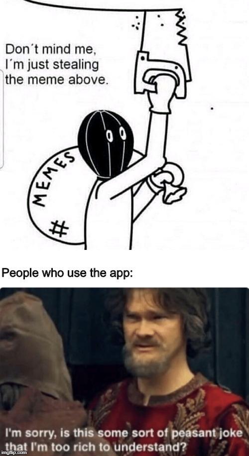 The app is better - meme