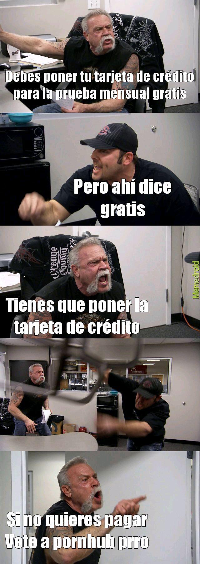 Todos cuando queremos una prueba gratis - meme