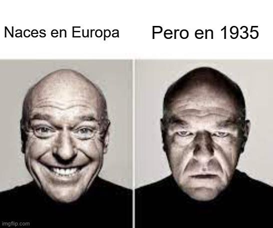 Aaaa pero es 1935 - meme