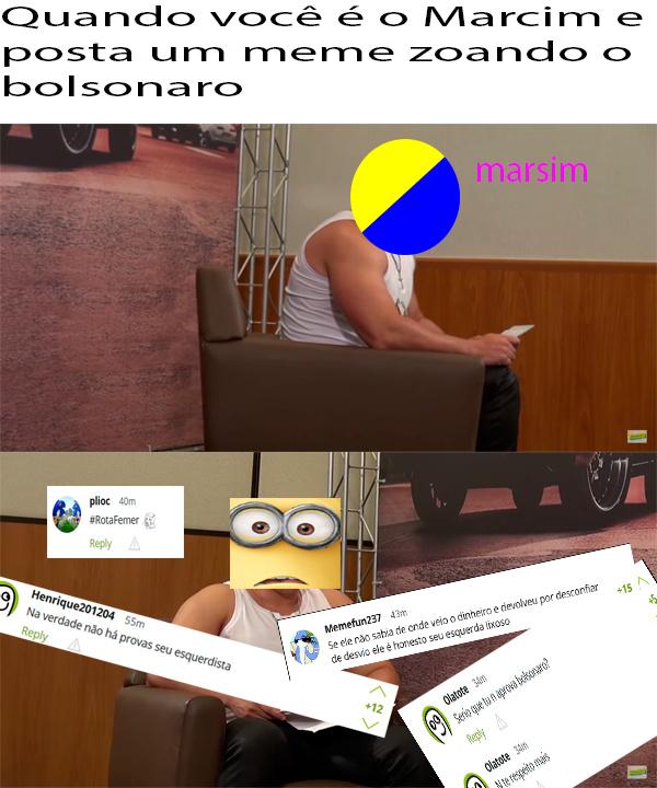 hurrr durrr qualquer um contra Bolsonaro é esquerdista de merda _ se tu entrar na minha conta tem mais memes falando bem do que zoando ele, mas a criançada não aguenta alguem falar a verdade