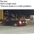 The dude in a math problem