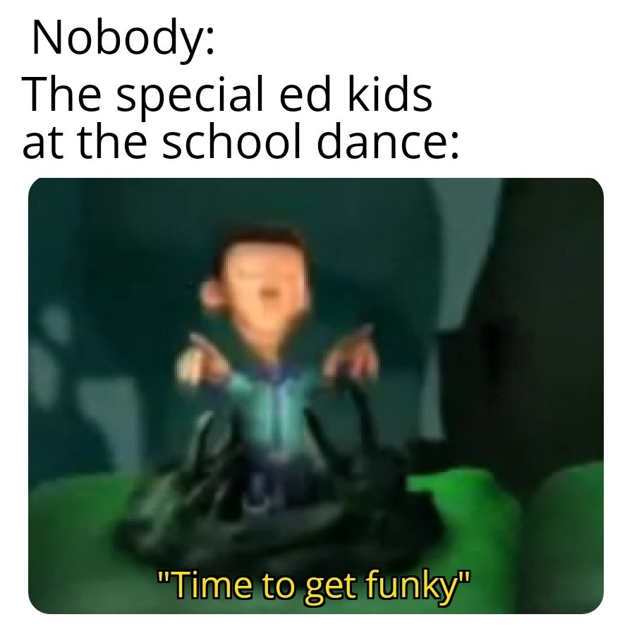 """""""Time to get Funky"""" 2.0 - meme"""