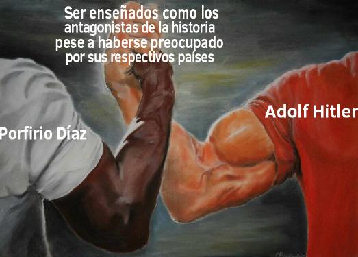 Porfirio Díaz = :boomer: Adolf Hitler = :chad: - meme