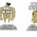 para los que no saben porque el doge del 2013 tiene lentes; es porque en el 2013 se ocupaba mucho eso