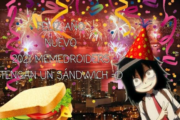 Feliz y próspero año 2021 chicos y chicas, coman sándwiches de pavo con mostaza, yo invito ;D - meme