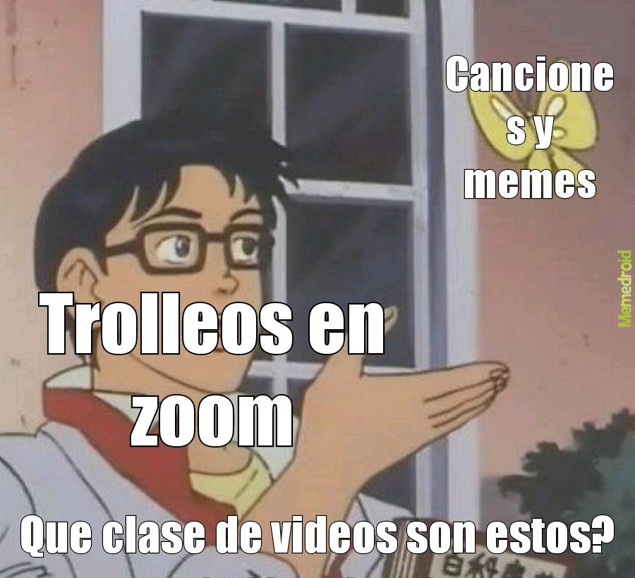 Los trolleos en zoom no dan risa - meme