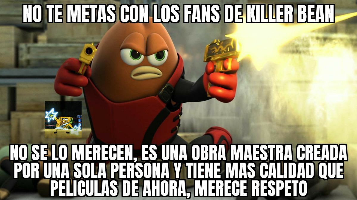 El gran killer bean... - meme