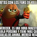 El gran killer bean...