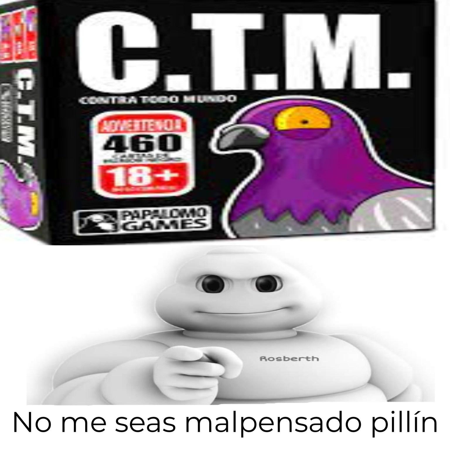 Fijate debajo del C.T.M. pelotudo - meme