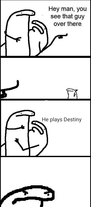 I hate Destiny for absolutely no reason - meme