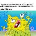 Nao deixe de tomar seus antibióticos
