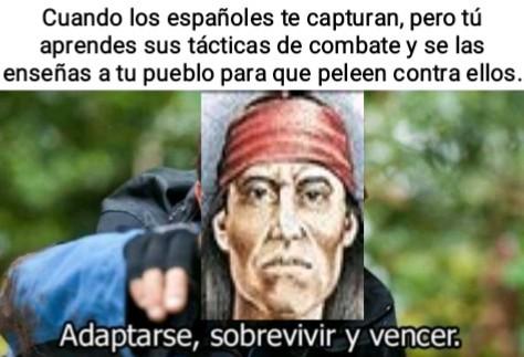 Es hora de aprender historia: Lautaro, líder de la resistencia mapuche - meme