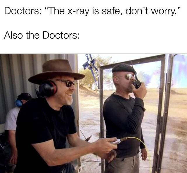 X-ray is safe - meme