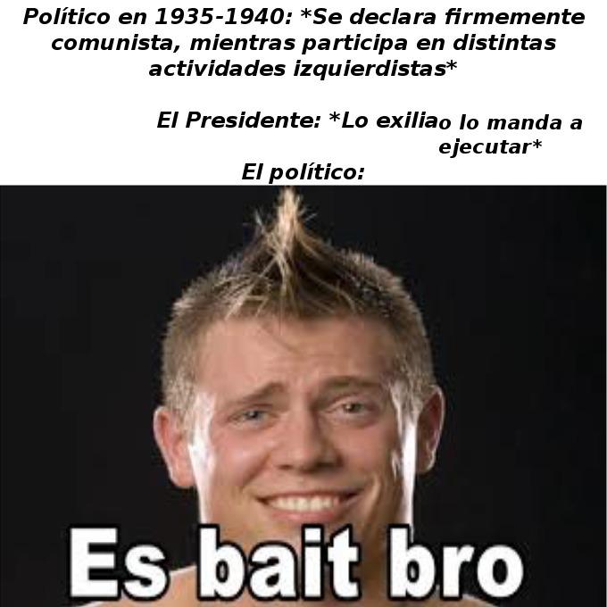 En sus inicios Romulo Betancourt si estaba bien loco, pero igual seguira siendo uno de los mejores políticos y presidentes de mi nación. - meme
