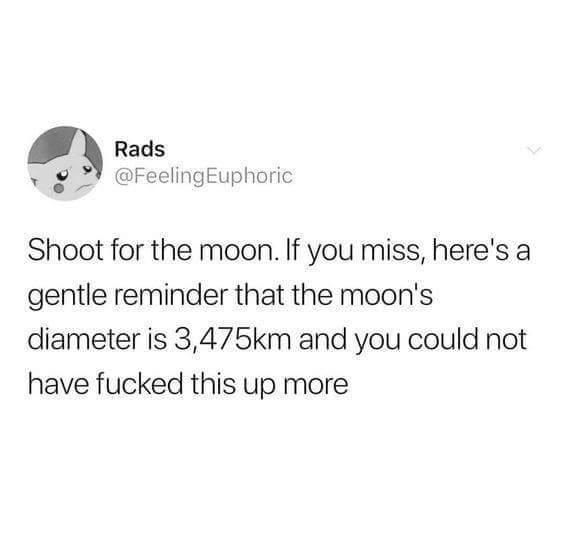 Shoot for the moon - meme