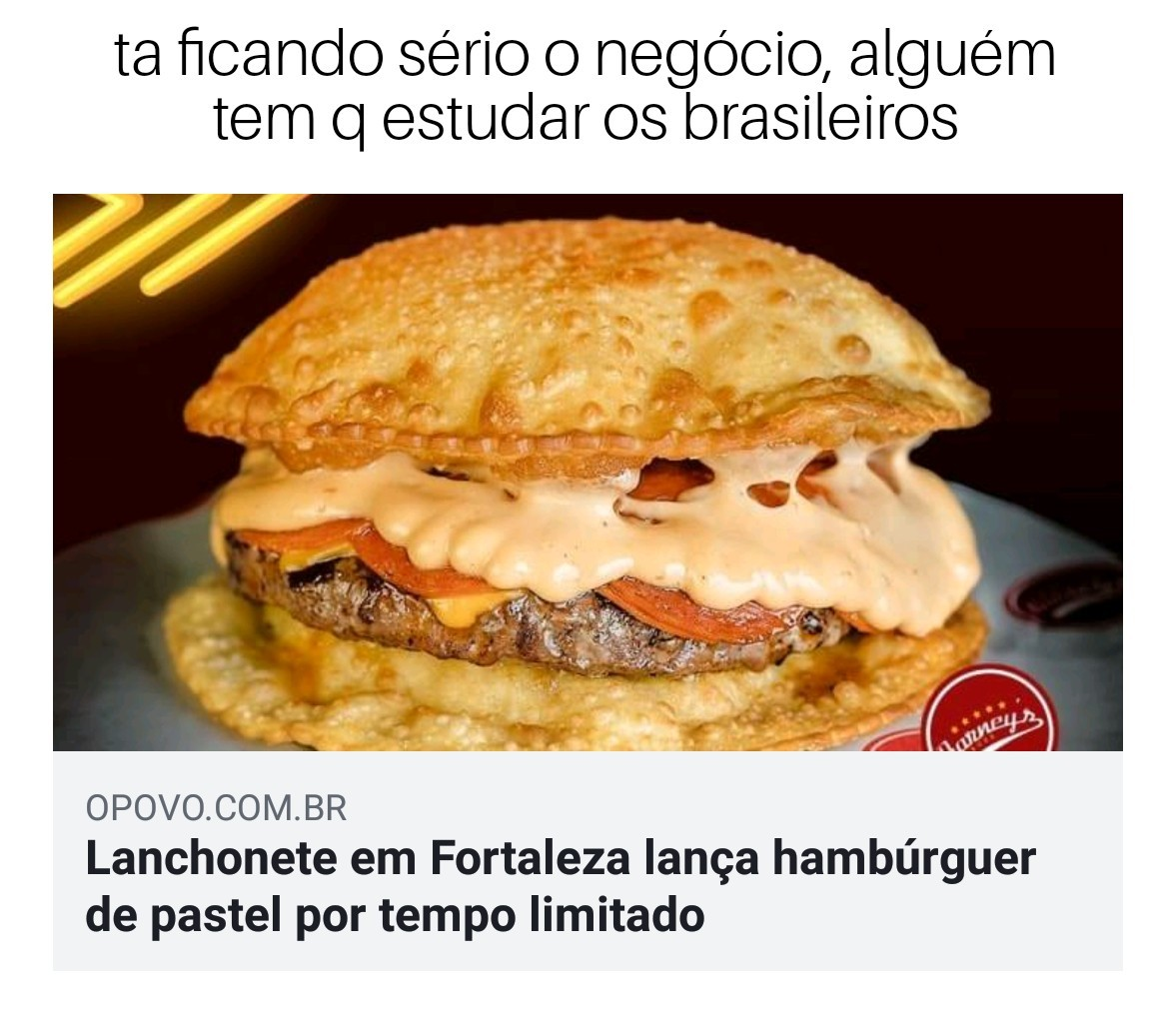 Hambúrguer de pastel, ai sim meu patrao - meme