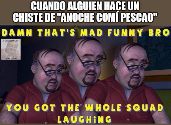 Ete Sech El Pepe potasio anoche como Pescao = Gold Comedy - meme