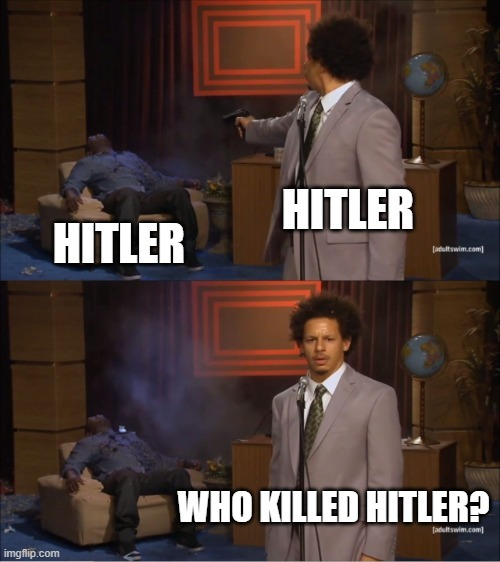 The man who killed Hitler - meme