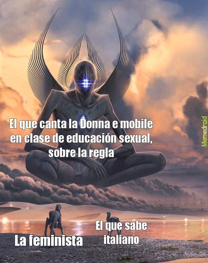 Contexto: la Donna è mobile significa en italiano La mujer es cambiante - meme