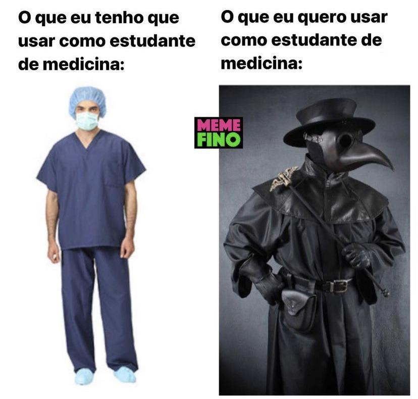 Obs: Nao estudo medicina mas queria usar isso - meme