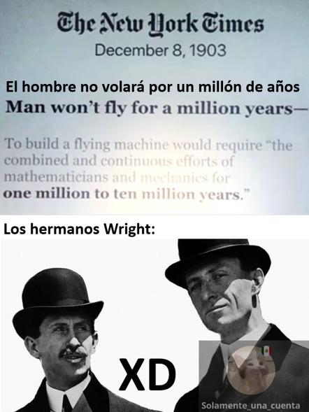 Contexto: Los hermanos Wright construyeron el primer avion después de la publicación de The New York Times - meme