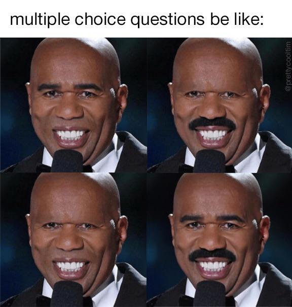 Multiple choice questions be like - meme