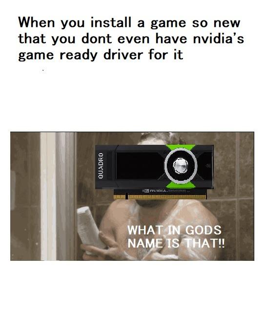 Game ready drivers - meme