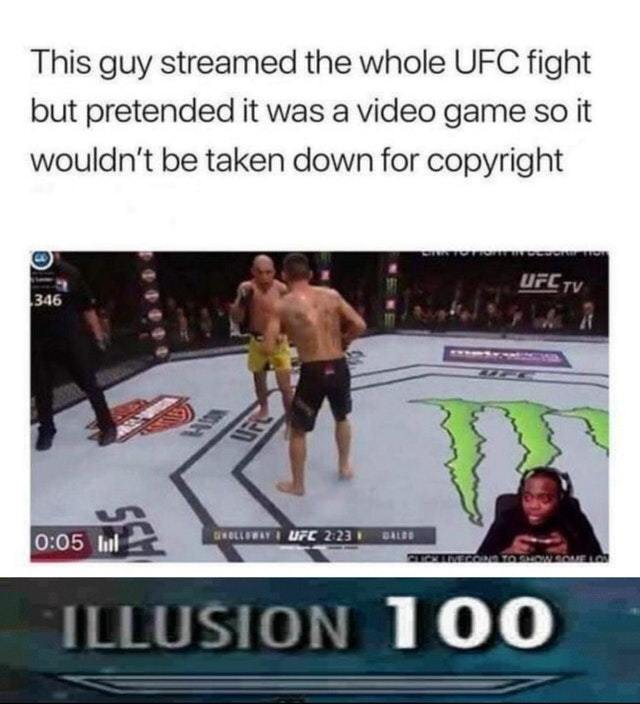 Guy pretends UFC fight is a video game so it is not taken down for copyright - meme
