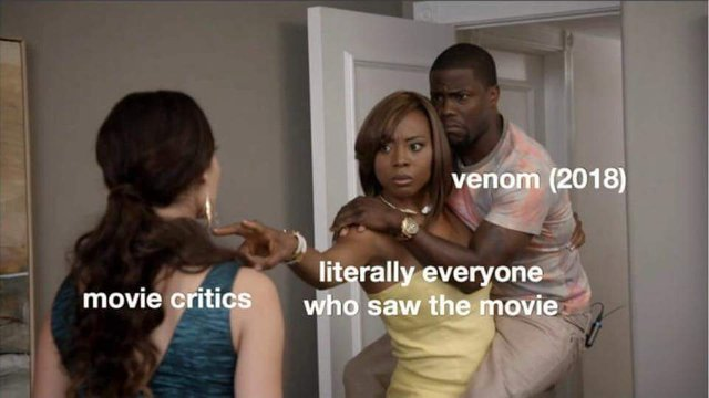 Movie critics are so hard on Venom - meme