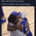 I gotchu my man