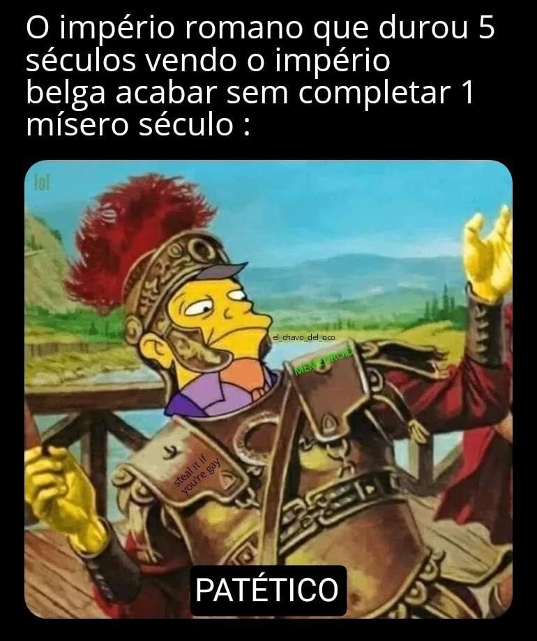 11 séculos se considerar o bizantino - meme