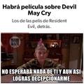 Enserio? primero Resident evil, después monster hunter y ¿ahora devil my cry?
