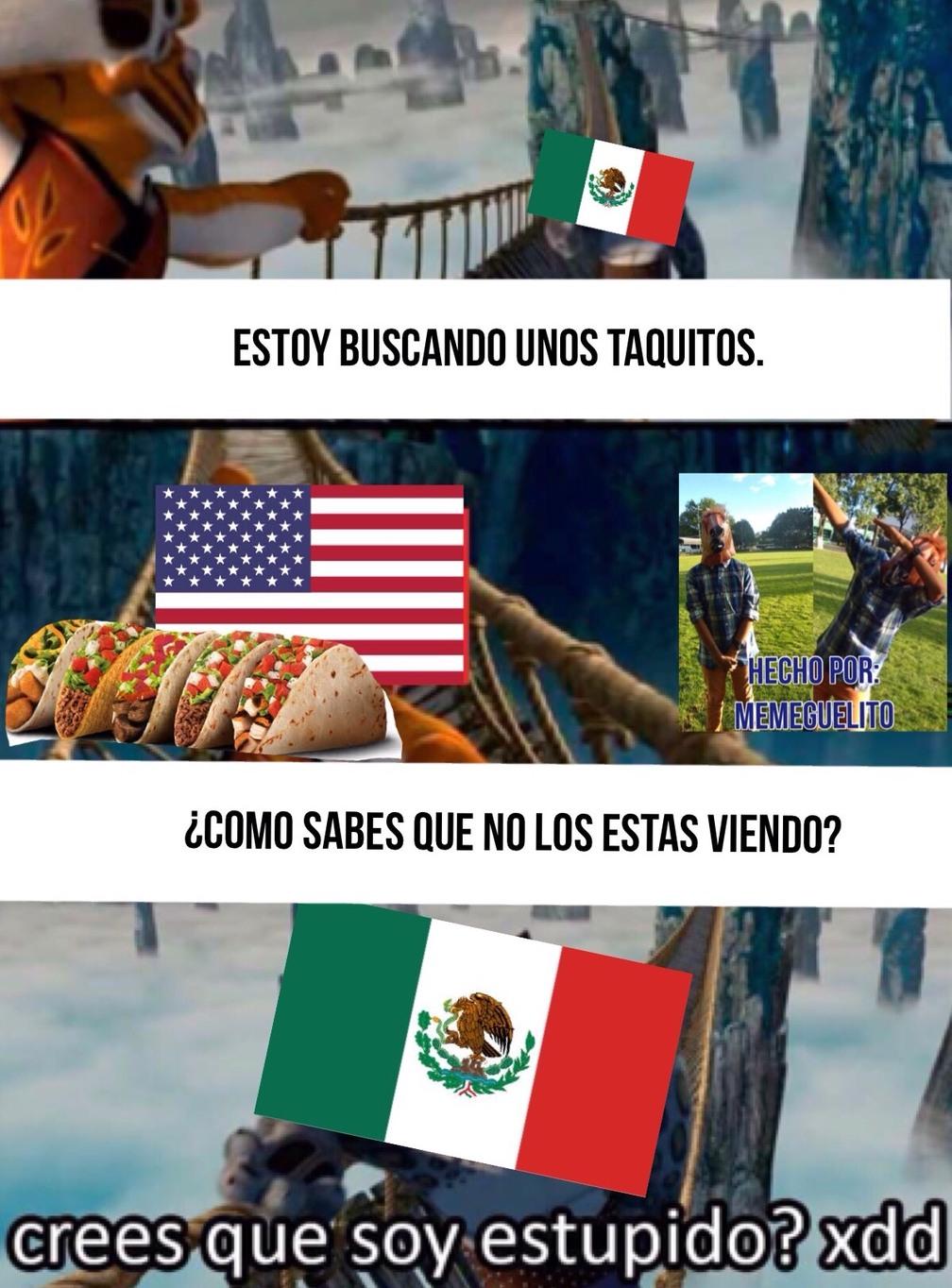 ese Estados Unidos y sus tacos todos culeros... :v - meme