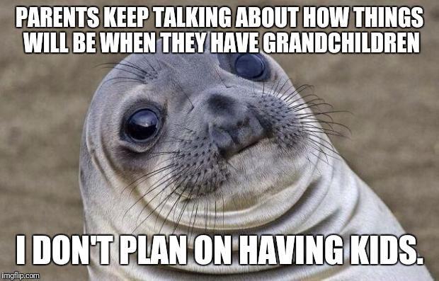 I don't plan on having kids - meme